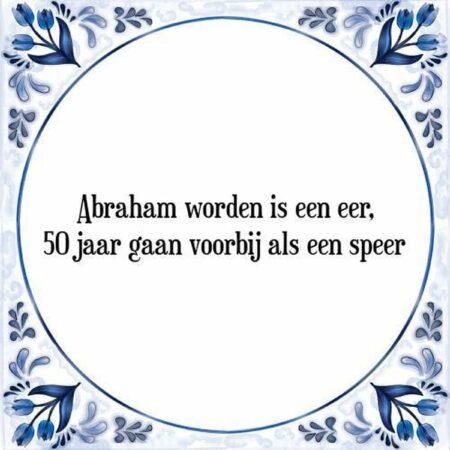 Afbeelding van Witte Tegelspreuken.Nl Tegeltje met Spreuk (Abraham 50 Jaar): Abraham worden is een eer, 50 jaar gaan voorbij als een speer + Cadeau verpakking & Plakhanger