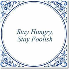 Witte De Tegeltjesfabriek Tegeltje met hangertje - Stay Hungry, Stay Foolish