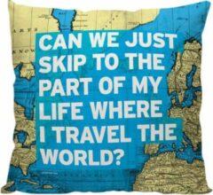 Blauwe Meenemen Op Reis 'Can We Just Skip To The Part' - Wereldkaart design - Sierkussen - 40 x 40 cm - Reis Quote - Reizen / Vakantie - Reisliefhebbers - Voor op de bank/bed