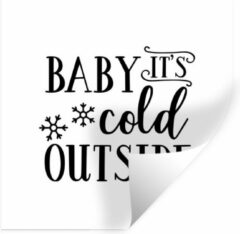 StickerSnake Muursticker Kerst Quotes - Quote Baby it's cold outside wanddecoratie sneeuwvlok zwart op wit - 100x100 cm - zelfklevend plakfolie - herpositioneerbare muur sticker XXL / Groot formaat!