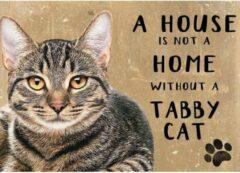 Asign4u.nl Metalen Wandbord a House is not a Home without a Tabby Cat - 20 x 30 cm