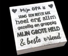 Witte Hetfamiliehoekje.nl Tekstblok 15cm Mijn opa is - Antique White