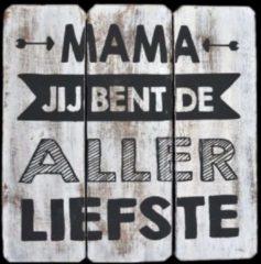 "Witte Hetfamiliehoekje.nl Tekstbord ""Mama jij bent de allerliefste!"" whitewash"