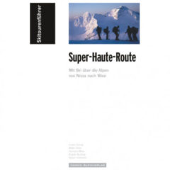 Panico Alpinverlag - Super Haute Ski - Skitourgidsen 1. Auflage 2010