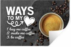 StickerSnake Muursticker Koffie Quotes 2 - Koffie quote 'Ways to my heart' tegen een achtergrond met een kop koffie en koffiebonen - 120x80 cm - zelfklevend plakfolie - herpositioneerbare muur sticker
