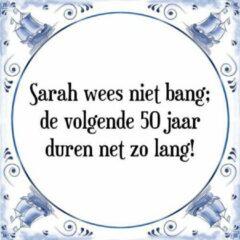 Witte Tegelspreuken.Nl Tegeltje met Spreuk (50 jaar Sarah kado): Sarah wees niet bang; de volgende 50 jaar duren net zo lang! + Cadeau verpakking & Plakhanger