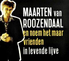 Coast To Coast Music Group B.V En Noem Het Maar Vrienden In Levende Lijve