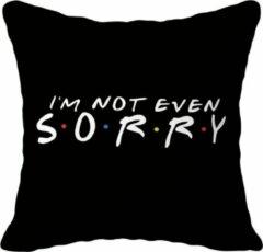 Zwarte Friends TV-Show Kussenhoes   45 x 45 cm   Friends tv serie Merchandise Sierkussenhoes   Nr. 2 I'm Not Even Sorry
