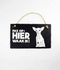 Zwarte Paper dreams Wandbord van Leisteen -met Spreuk: CHIHUAHUA - Pas op! HIER waak ik! - Tekstbord