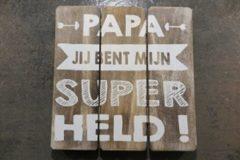 Tekstbord - Papa jij bent mijn superheld!