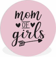 WallCircle Moederdag quote ''mom of girls'' tegen lichte achtergrond Wandcirkel kunststof plaat - ⌀ 150 cm - rond schilderij - fotoprint op kunststof (forex) muurcirkel / wooncirkel / (wanddecoratie)