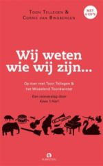 Wij weten wie we zijn, boek met 4 cd's Op toer met Toon Tellegen en Corrie van Binsbergen - Toon Tellegen en Corrie van Binsbergen