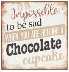 Clayre & Eef | Tekstbord 25*1*25 cm | Multi | IJzer | vierkant | it is impossible te be sad when you are holding a chocolate cup