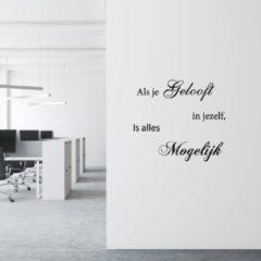 Merkloos / Sans marque Muursticker Als Je Gelooft In Jezelf - Donkergrijs - 40 x 36 cm - woonkamer slaapkamer nederlandse teksten - Muursticker4Sale