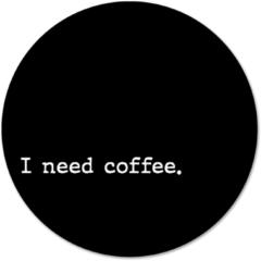 Beige Label2X Muurcirkel klein i need coffee zwart - Ø 30 cm - Forex (binnen)