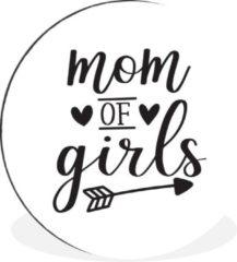 WallCircle Moederdag quote ''mom of girls'' tegen witte achtergrond Wandcirkel aluminium - ⌀ 120 cm - rond schilderij - fotoprint op aluminium / dibond / muurcirkel / wooncirkel / tuincirkel (wanddecoratie)