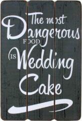 Grijze Long Island Living Wandbord The Most Dangerous Food is Wedding Cake