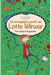 De knotsgekke wereld van Lotte Wirwar: De knotsgekke wereld van Lotte Wirwar - Een zootje in de gymzaal - Alice PANTERMULLER
