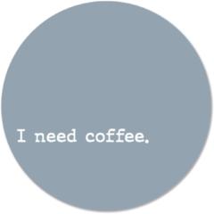 Beige Label2X Muurcirkel klein i need coffee blue - Ø 20 cm - Forex (binnen)